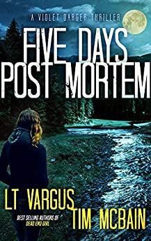 Five Days Post Mortem
