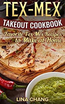 Tex-Mex Takeout Cookbook