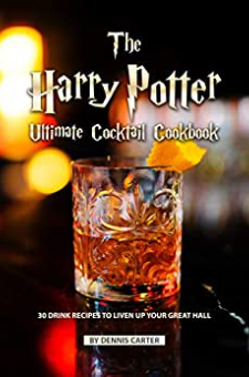 The Harry Potter Ultimate Cocktail Cookbook