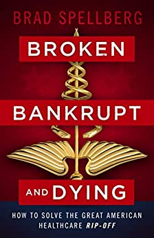 Broken, Bankrupt, and Dying