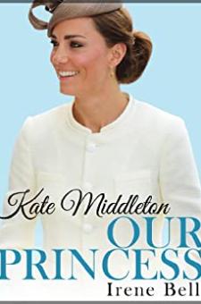 Kate Middleton: Our Princess