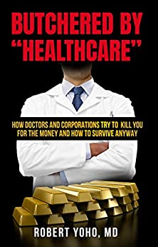"""Butchered by """"Healthcare"""""""