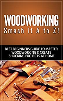 Woodworking: Smash it A to Z