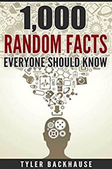 1,000 Random Facts Everyone Should Know