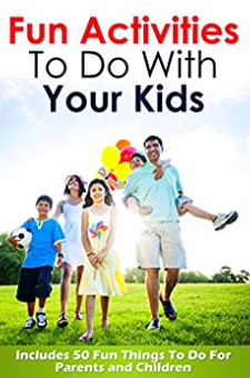 Fun Activities To Do With Your Kids