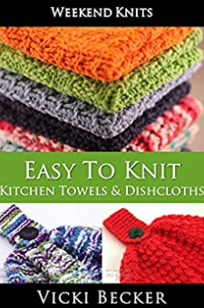 Easy To Knit Kitchen Towels and Dishcloths