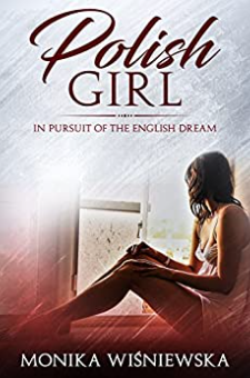 Polish Girl In Pursuit of the English Dream