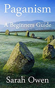 Paganism: A Beginners Guide