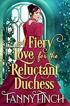 A Fiery Love for the Reluctant Duchess