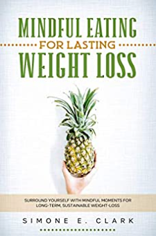 Mindful Eating For Lasting Weight-Loss
