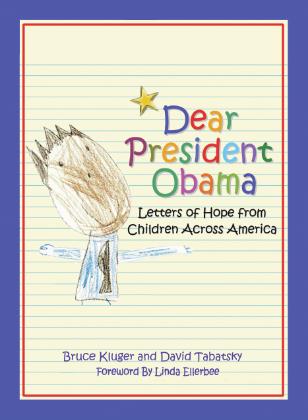 Dear President Obama: Letters of Hope from Children Across America