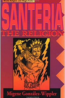 Santeria: The Religion : Faith, Rites, Magic