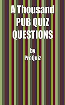 A Thousand Pub Quiz Questions