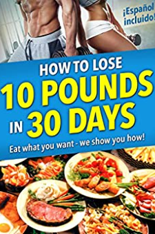 How to Lose 10 Pounds in 30 Days
