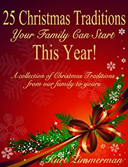 25 Christmas Traditions Your Family Can Start This Year!