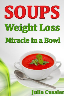 Soups! Weight Loss Miracle in a Bowl