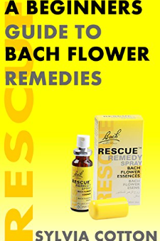 Bach Flower Remedies: A Beginners Guide