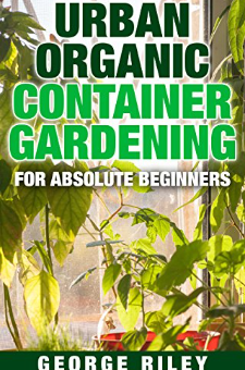 Urban Organic Container Gardening