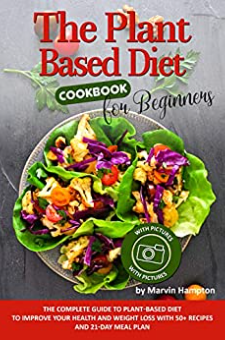 The Plant-Based Diet Cookbook for Beginners