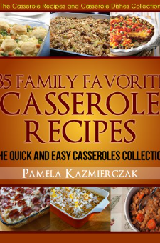 35 Family Favorite Casserole Recipes