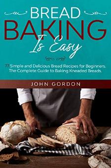 Bread Baking is Easy