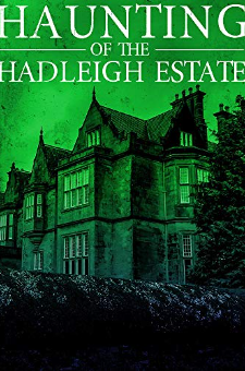 The Haunting of Hadleigh Estate