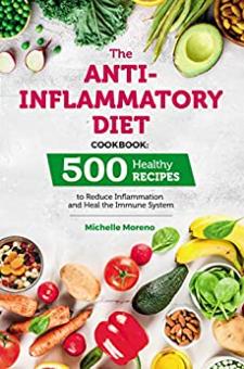 The Anti-Inflammatory Diet Cookbook