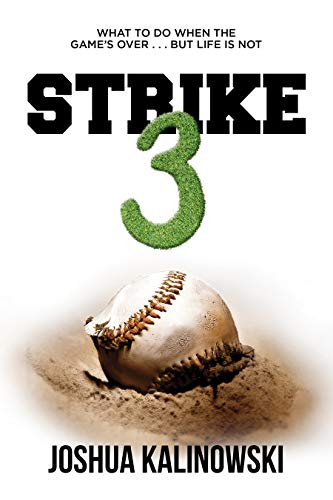 Strike 3: What To Do When The Game's Over But Life Is Not