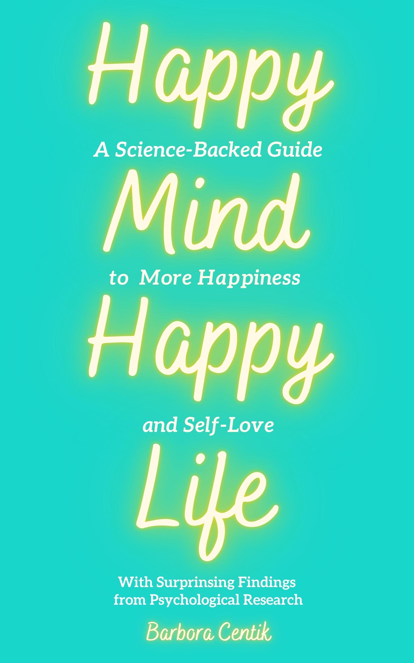 Happy Mind, Happy Life