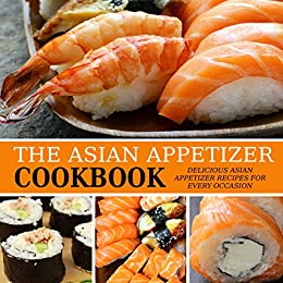 The Asian Appetizer Cookbook