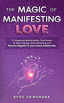The Magic of Manifesting Love