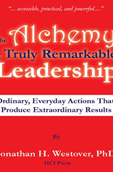 The Alchemy of Truly Remarkable Leadership
