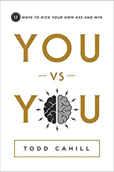 You vs You: 12 Ways to Kick Your Own Ass and Win