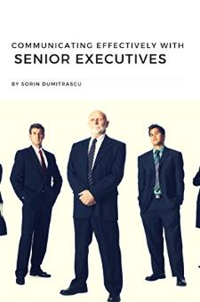Communicating Effectively with Senior Executives