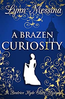 A Brazen Curiosity by Lynn Messina