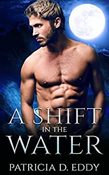 A Shift in the Water by Patricia D. Eddy