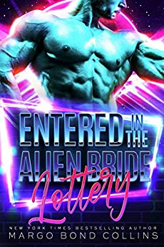 Entered in the Alien Bride Lottery by Margo Bond Collins