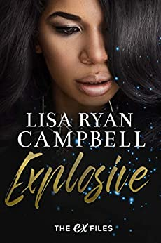 Explosive by Lisa Ryan Campbell