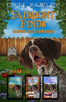 Fairmont Finds Canine Cozy Mysteries by Cate Lawley