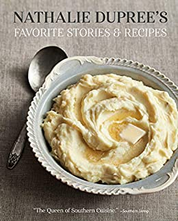Nathalie Dupree's Favorite Stories & Recipes by Cynthia Graubart