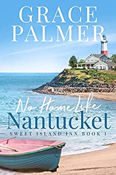 No Home Like Nantucket by Grace Palmer