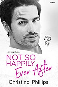Not So Happily Ever After by Christina Phillips