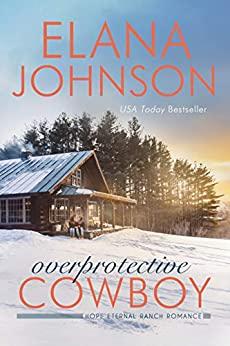 Overprotective Cowboy by Elana Johnson