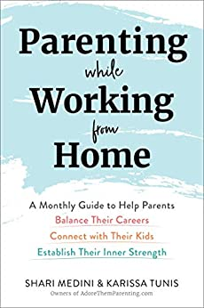 Parenting While Working from Home by Karissa Tunis