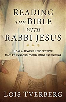 Reading the Bible with Rabbi Jesus by Lois Tverberg