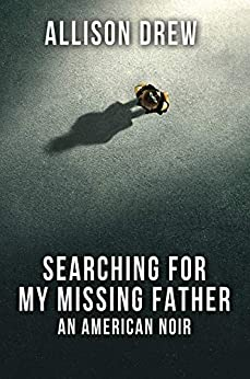 Searching for My Missing Father