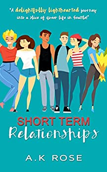 Short Term Relationships by A.K. Rose
