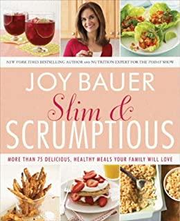 Slim & Scrumptious by Joy Bauer