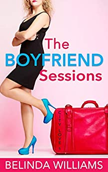 The Boyfriend Sessions by Belinda Williams