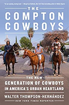 The Compton Cowboys by Walter Thompson-Hernandez